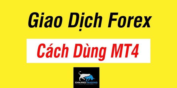 BÀI 13 – Hướng dẫn cài đặt và sử dụng phần mềm MT4 để giao dịch Forex   CHN PRO TRADING